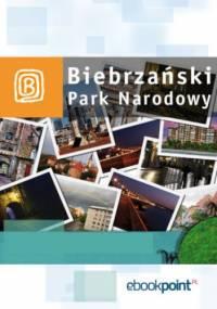 Biebrzański Park Narodowy. Miniprzewodnik - praca zbiorowa