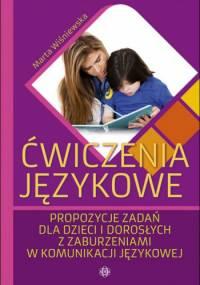 Ćwiczenia językowe. Propozycje zadań dla dzieci i dorosłych z zaburzeniami w komunikacji językowej - Marta Wiśniewska