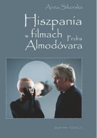Hiszpania w filmach Pedra Almodóvara - Anna Sikorska