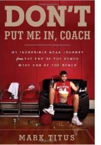 Don't Put Me In, Coach - Mark Titus