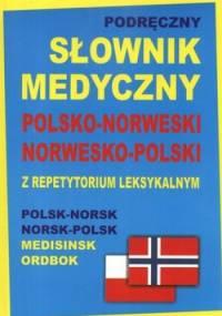 Podręczny słownik medyczny. Polsko - norweski, norwesko - polski z repetytorium leksykalnym - Monika Tiepner