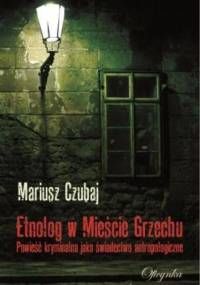 Etnolog w Mieście Grzechu - Mariusz Czubaj
