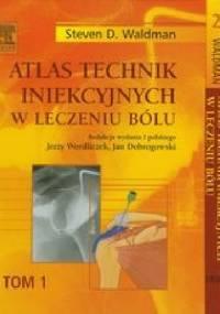 Atlas technik iniekcyjnych w leczeniu bólu Tom 1-3 - Steven D. Waldman