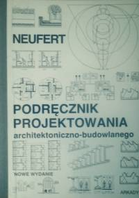 Podręcznik projektowania architektoniczno - budowlanego - Ernst Neufert