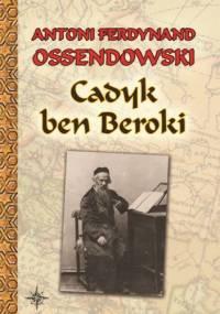 Cadyk ben Beroki - Antoni Ferdynand Ossendowski