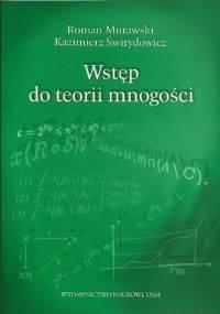 Wstęp do teorii mnogości - Roman Murawski, Kazimierz Świrydowicz