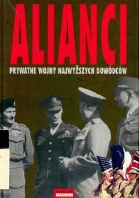 Alianci. Prywatne wojny najwyższych dowódców - William B. Breuer
