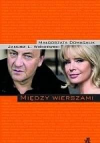 Między wierszami - Małgorzata Domagalik, Janusz Leon Wiśniewski