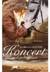 Koncert cudzych życzeń - Izabella Frączyk