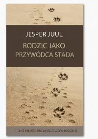 Rodzic jako przywódca stada - Jesper Juul