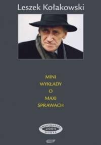 Mini wykłady o maxi sprawach. Trzy serie - Leszek Kołakowski