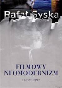 Filmowy neomodernizm - Rafał Syska