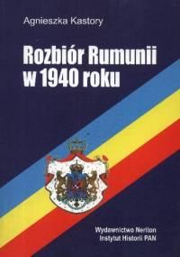 Rozbiór Rumunii w 1940 roku - Agnieszka Kastory