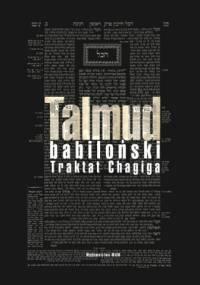 Talmud babiloński. Traktat Chagiga - praca zbiorowa