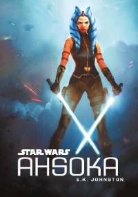 Star Wars. Ahsoka - E.K. Johnston