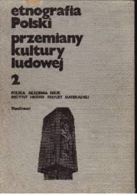 Etnografia Polski. Przemiany kultury ludowej 2