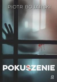 Pokuszenie - Piotr Bojarski