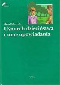 Uśmiech dzieciństwa - Maria Dąbrowska