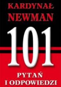 Kardynał Newman. 101 pytań i odpowiedzi - praca zbiorowa