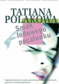 Smak lodowego pocałunku - Tatiana Polakowa