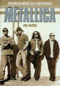 Metallica - Sprawiedliwość dla wszystkich - Joel McIver
