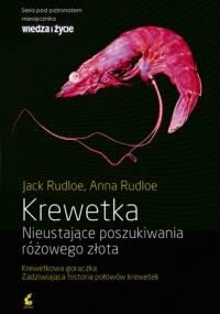 Krewetka. Nieustające poszukiwania różowego złota - Jack Rudloe, Anne Rudloe