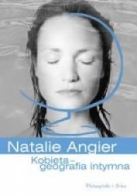 Kobieta: Geografia intymna - Natalie Angier