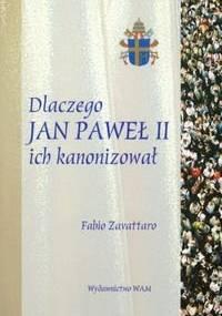 Dlaczego Jan Paweł II ich kanonizował - Fabio Zavattaro