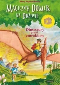 Dinozaury przed zmrokiem - Mary Pope Osborne