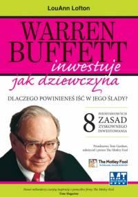 Warren Buffett inwestuje jak dziewczyna. Dlaczego powinieneś iść w jego ślady? - LouAnn Lofton