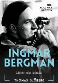 Ingmar Bergman: Miłość, seks i zdrada - Thomas Sjoberg