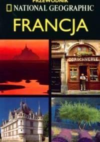 Francja. Przewodnik National Geographic - Rosemary Bailey