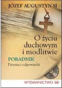 O życiu duchowym i modlitwie - CD - Józef Augustyn SJ
