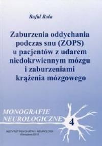 Zaburzenia oddychania podczas snu (ZOPS) u pacjentów z udarem niedokrwiennym mózgu i zaburzeniami krążenia mózgowego - Rafał Rola