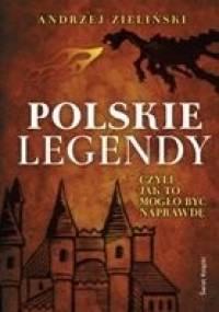 Polskie legendy, czyli jak to mogło być naprawdę - Andrzej Zieliński