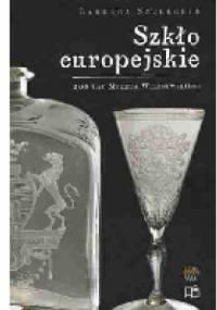 Szkło europejskie. Galeria rzemiosła artystycznego - Barbara Szelegejd