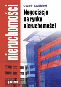 Negocjacje na rynku nieruchomości - Cezary Szubielski