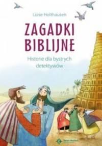Zagadki biblijne. Historie dla bystrych detektywów - Luise Holthausen