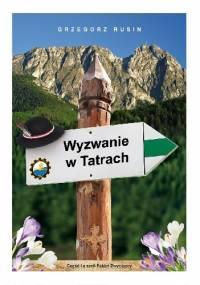 Wyzwanie w Tatrach - Grzegorz Rusin