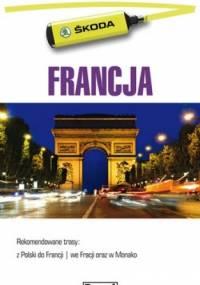 Francja. Przewodnik dla zmotoryzowanych - praca zbiorowa