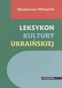Leksykon kultury ukraińskiej - Włodzimierz Wilczyński