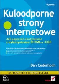 Kuloodporne strony internetowe. Jak poprawić elastyczność z wykorzystaniem XHTML-a i CSS. Wydanie II - Dan Cederholm