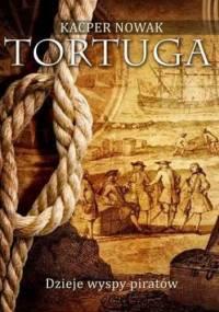 Tortuga. Dzieje wyspy piratów - Kacper Nowak