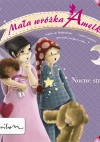 Mała Wróżka Amelka. Nocne Strachy - Sophie de Mullenheim, Claire Gaudriot