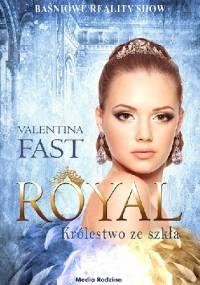 Royal. Królestwo ze szkła - Valentina Fast