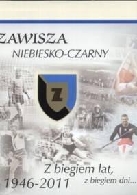 Zawisza niebiesko-czarny. Z biegiem lat, z biegiem dni... 1946-2011 - Jacek Sowiński
