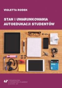 Stan i uwarunkowania autoedukacji studentów - Violetta Rodek