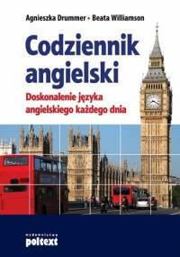Codziennik angielski. Doskonalenie języka angielskiego każdego dnia - Agnieszka Drummer, Beata Williamson