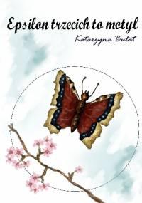 Epsilon trzecich to motyl - Katarzyna Bułat
