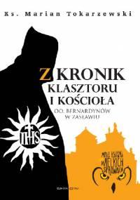 Z kronik Klasztoru i Kościoła OO. Bernardynów w Zasławiu - Ks.Marian Tokarzewski